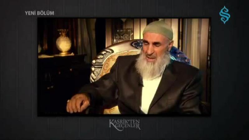 """""""Allah Dostlarına Bak Onlarda Kuran-ı Göreceksin"""" - Kasrikten Geçenler"""