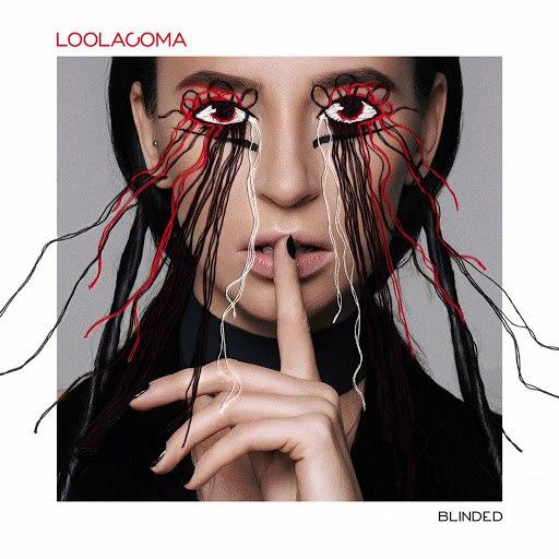 Loolacoma альбом Blinded