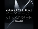 Magnetic Man ft. Katy B - Perfect_Stranger