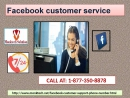 Facebook Customer Service 1-877-350-8878 accessible to you at the drop of a hat