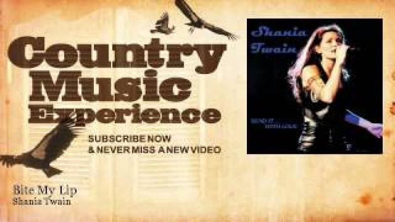 Shania Twain - Bite My Lip - Country Music Experience