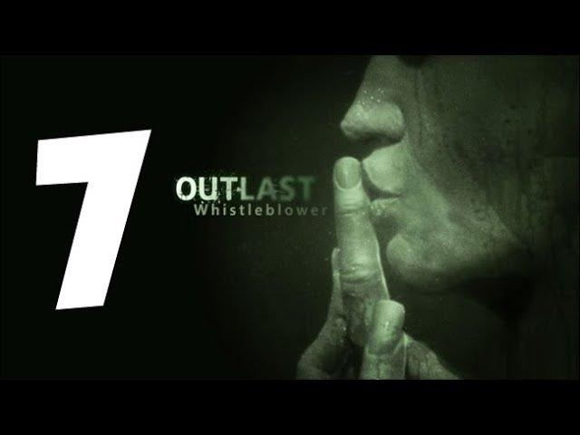 Прохождение Outlast: Whistleblower 7 Крис Уокер и Отец Мартин (с комментариями)