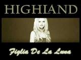 Highland - Figlia De La Luna (promo) 2008