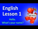 Lesson 1 Hello What's your name ABC Learn English for children with Gogo cartoons and songs