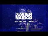 Xavier Naidoo - Ein neues Jahr (Official Video)