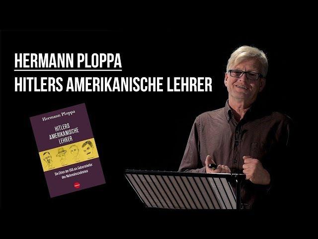 Hermann Ploppa über Hitlers amerikanische Lehrer