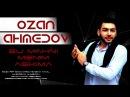 Ozan Ahmedov- Bu mahni menim ashkima 2018 (Official Cover )