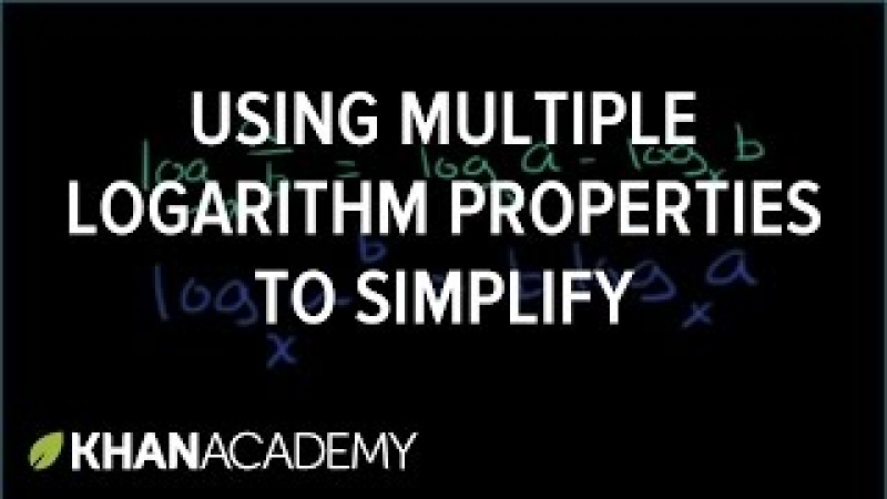 Using multiple logarithm properties to simplify   Logarithms   Algebra II   Khan Academy