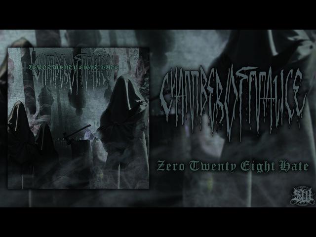 CHAMBER OF MALICE - ZERO TWENTY EIGHT HATE [OFFICIAL EP STREAM] (2014) SW EXCLUSIVE