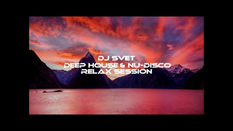 DJ SVET Deep House Nu-Disco Relax Session (2017 February)