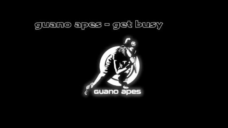 GUANO APES GET BUSY