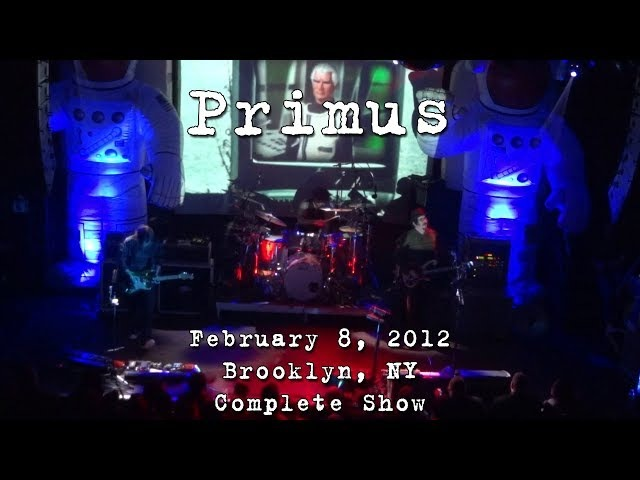 Primus: 2012-02-08 - Music Hall of Williamsburg; Brooklyn, NY (Complete Show) [HD60p]