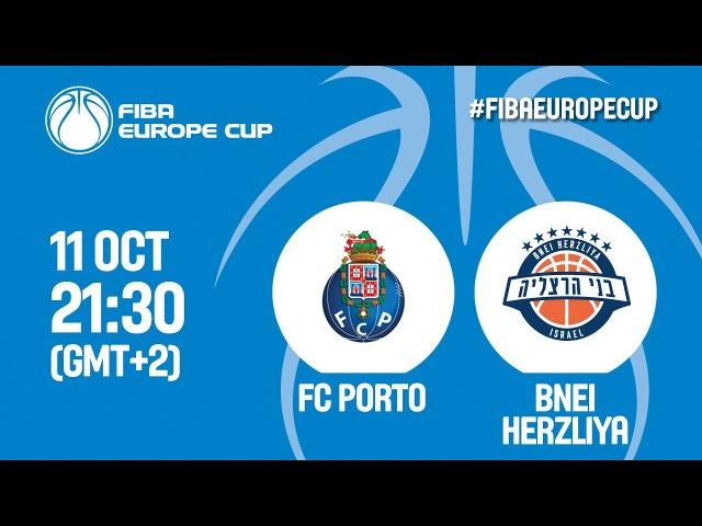 LIVE🔴 - FC Porto (POR) v Bnei Rav-Bariach Herzliya (ISR) - FIBA Europe Cup 2018