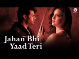 Jahan Bhi Yaad Teri - Official Music Video  Sachin Gupta feat Manish Paul &amp Darshan Raval