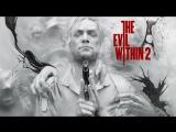 Страх и ненависть в The Evil Within 2 [1080p]