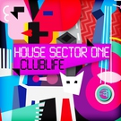 House Sector One - I Know I Love You