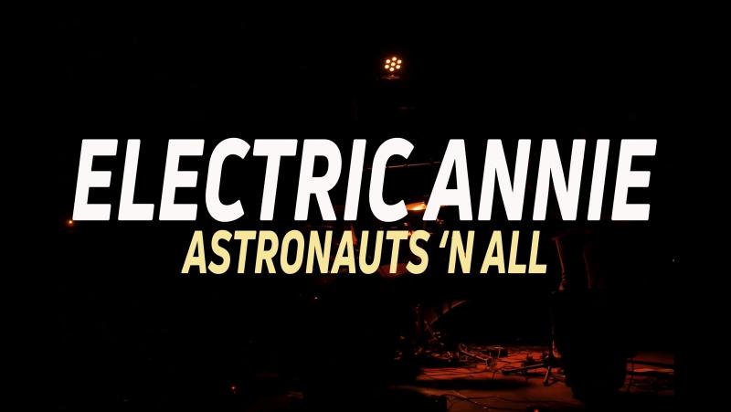 Astronauts 'n All - Electric Annie (Live Plantarium 2017)