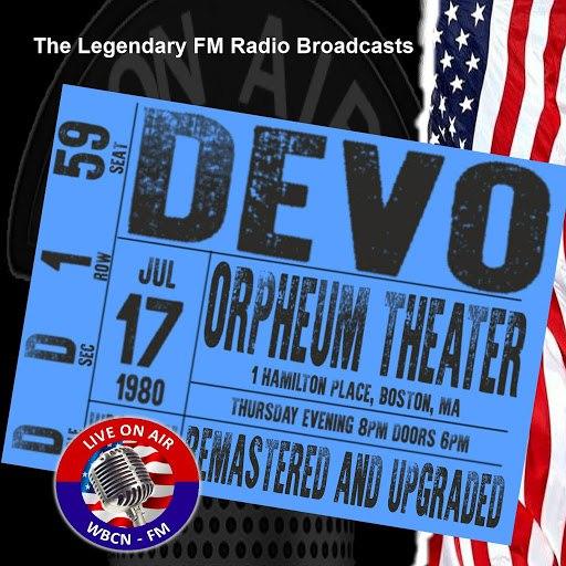 Devo альбом Legendary FM Broadcasts - Orpheum Theater, Boston MA 17th July 1980
