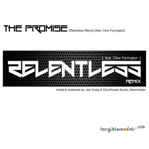 Relentless альбом The Promise (Relentless Remix) [feat. Clive Farrington]