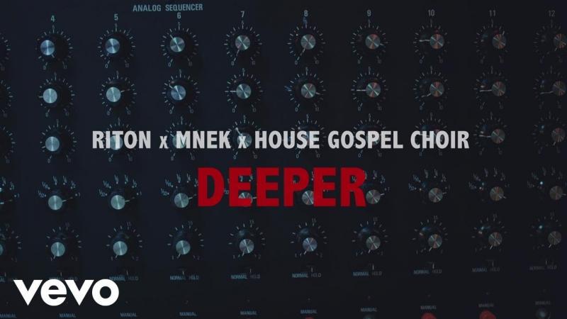 Riton, MNEK, The House Gospel Choir - Deeper (Official Music Video) || клубные видеоклипы