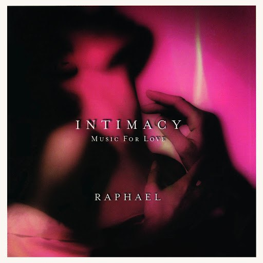 Raphael альбом Intimacy: Music for Love