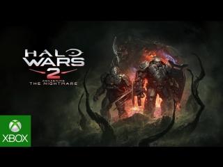 Halo Wars 2- Awakening the Nightmare Launch Trailer