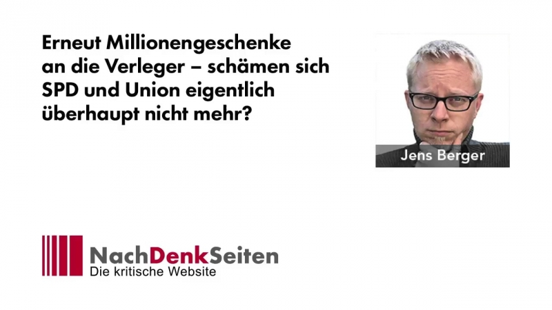 Erneut Millionengeschenke an die Verleger – schämen sich SPD und Union überhaupt nicht mehr-