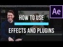 How To Use Effects And Plugins in After Effects - After Effects Basics Course Video 6
