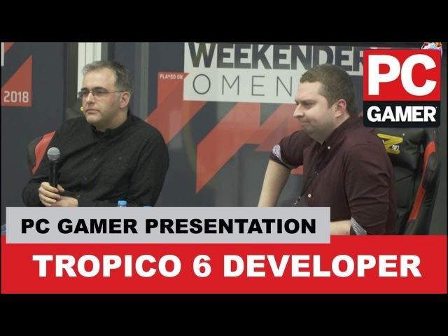Tropico 6 Developer Presentation - PCG Weekender