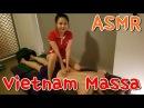 베트남은 천국! 온 몸을 녹이는 궁극의 손기술! ASMR | Body Massa Services With Beautiful girl In Vietnam!