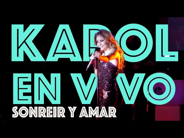 Karol Sevilla I En Vivo HP On Live I Sonreir y Amar
