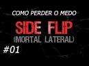 Como Perder o Medo de Saltos Mortais Ep 01 SIDE FLIP Mortal Lateral