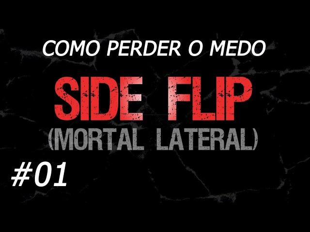 Como Perder o Medo de Saltos Mortais • Ep. 01: SIDE FLIP (Mortal Lateral)