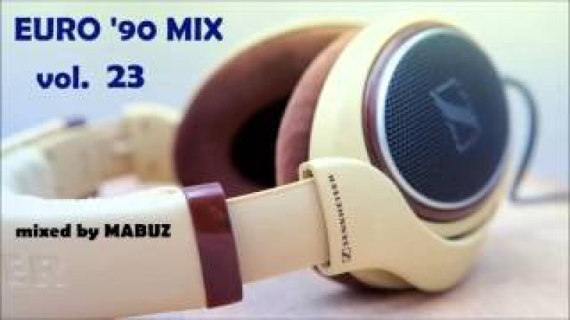 Euro 90 Mix vol 23 (mixed by Mabuz)