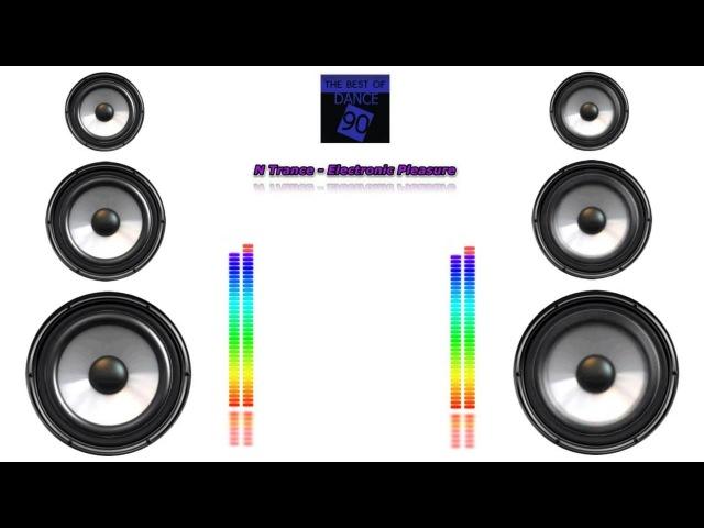 Dance 90 - N Trance - Electronic Pleasure