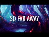 Martin Garrix, David Guetta So Far Away (Lyrics)