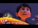 The Land of the Dead Clip - Disney/Pixar's Coco