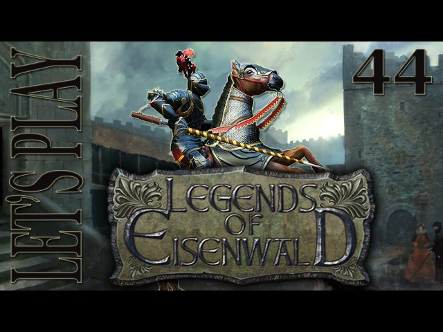 Let's Play 44 - Legends of Eisenwald - With A Clouded Conscience