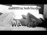 araabMUZIK Feat. Nevelle Viracocha - Wanted