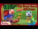 Big Bugs Band - Traditional African Music for Kids  BabyTV