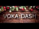 VOKA:DASH ( Live Action )