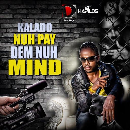 Kalado альбом No Pay Dem No Mind