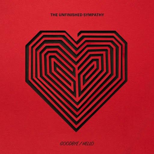 The Unfinished Sympathy альбом Goodbye/Hello
