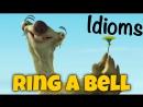 Идиома to RING A BELL из Ледникового Периода