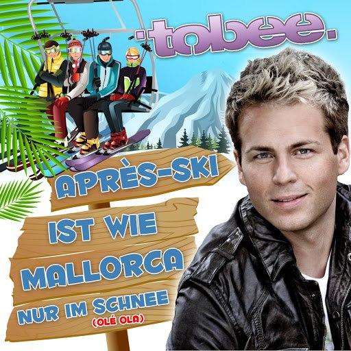 Tobee альбом après Ski ist wie Mallorca nur im Schnee (Olé Ola)