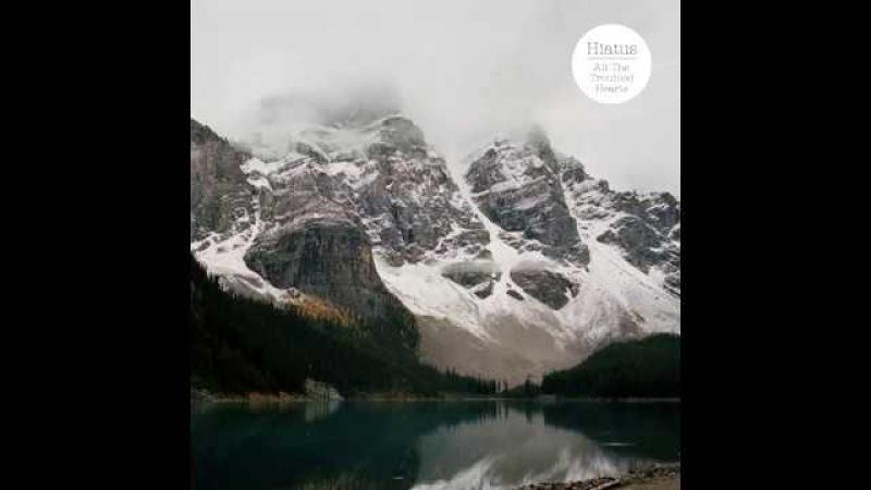Hiatus - All the Troubled Hearts (2017) FULL ALBUM