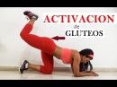 ACTIVA TUS GLÚTEOS - GLÚTEOS DORMIDOS - Dey Palencia Reyes - RUTINA de ACTIVACIÓN de GLÚTEOS EN CASA
