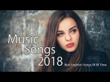 ( TOP HITS 2018 ) Best English Songs of 2018 New Songs Remixes Of Popular Song Music Hits 2018