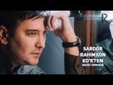 Sardor Rahimxon - Ko'ktem | Сардор Рахимхон - Коктем