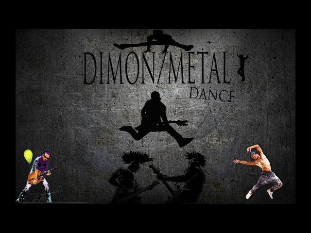 DIMON/METAL - Dance